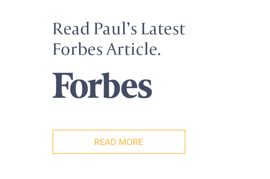 Read Paul's Latest Forbes Article