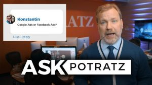 Google Vs. Facebook: Which is Worth Your Budget I #ASKPOTRATZ EP. 3