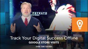 Track Your Digital Success Offline – Google Store Visits