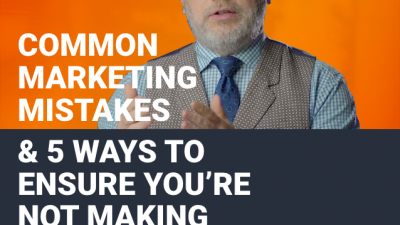 Common Marketing Mistakes & 5 Ways To Ensure You're Not Making Them