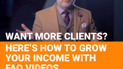 Want More Clients? Here's How to Grow Your Income With FAQ Videos